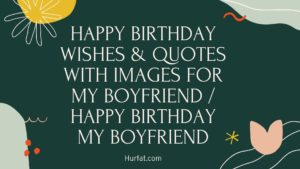 Happy Birthday Wishes & Quotes With Images For My Boyfriend / Happy Birthday My Boyfriend