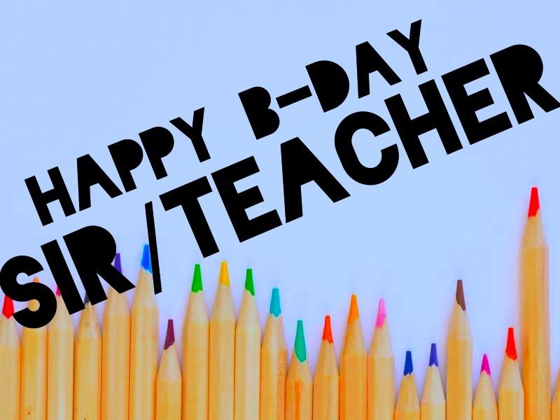 Happy Birthday Sir/Teacher