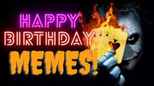 Happy Birthday Memes!