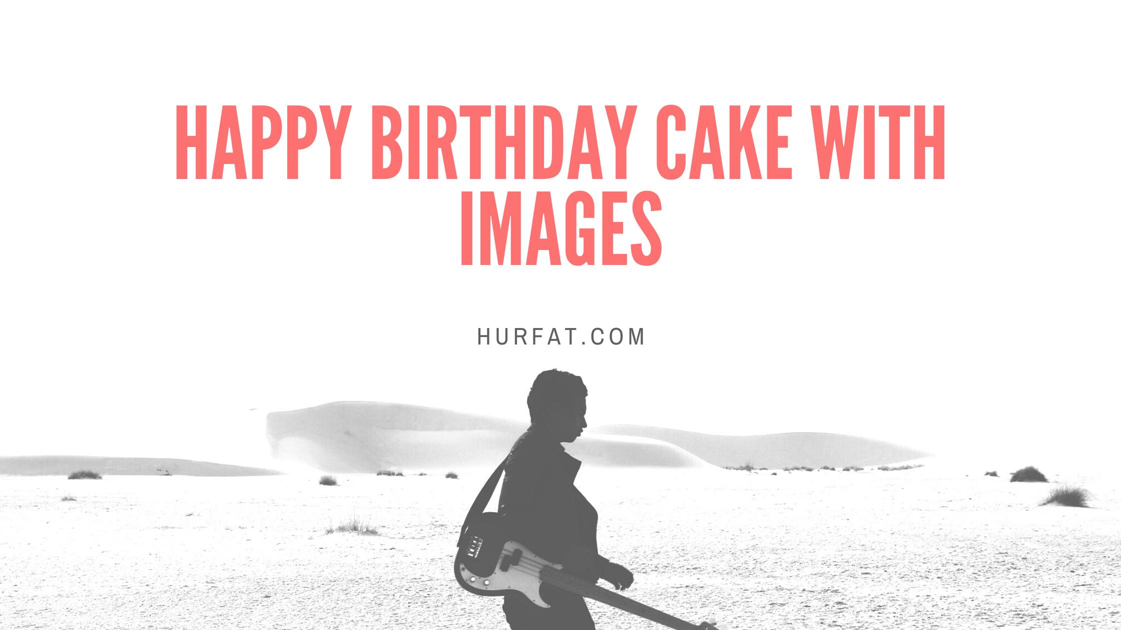 Happy Birthday Cake With Images