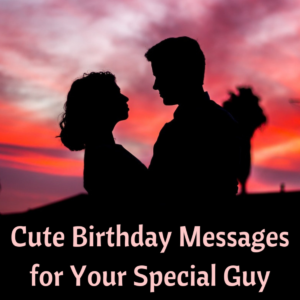 cute-birthday-messages-for-him-husband-boyfriend