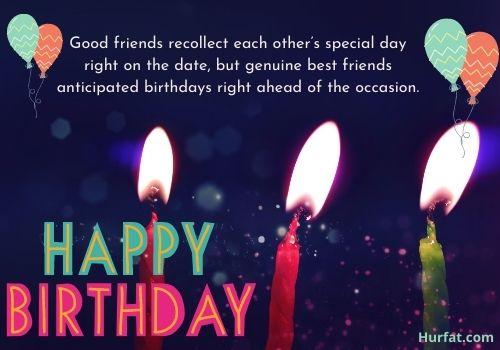 Advance happy birthday wishes for best friend