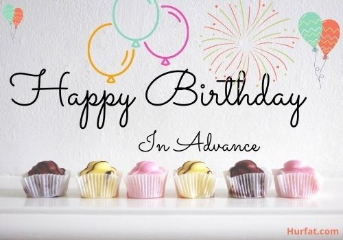 Happy birthday in advance images