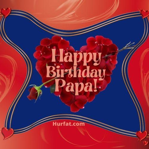 Happy Birthday Papa Pic