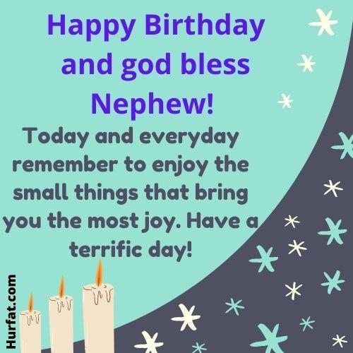Happy birthday and god bless nephew!