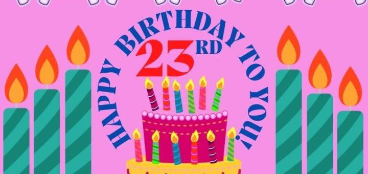 Happy 23rd Birthday